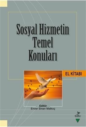 Sosyal Hizmetin Temel Konuları El Kitabı - Enver Sinan Malkoç