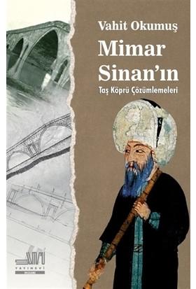 Mimar Sinan'In Taş Köprü Çözümleri - Vahit Okumuş