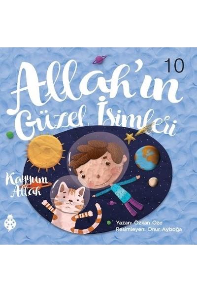 Allah'ın Güzel İsimleri – 10 Kayyum Allah - Özkan Öze