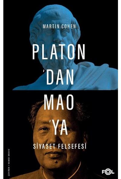 Platon'dan Mao'ya Siyaset Felsefesi - Martin Cohen