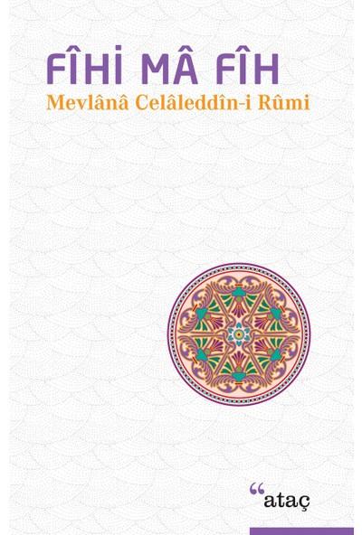 Fihi Ma Fih Mevlana - Mevlana Celaleddin Rumi