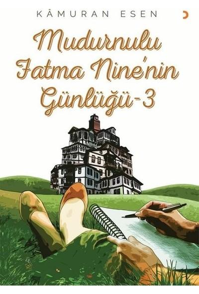 Mudurnulu Fatma Nine'nin Günlüğü-3 - Kâmuran Esen