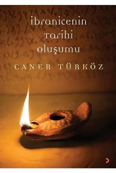 İbranicenin Tarihi Oluşumu - Caner Türköz