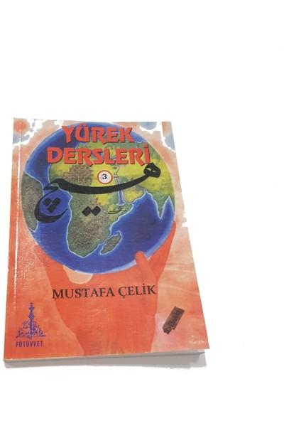 Yürek Dersleri 3 - Mustafa Çelik