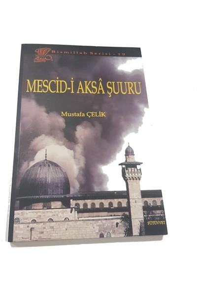 Mescid-İ Aksa Şuuru - Mustafa Çelik