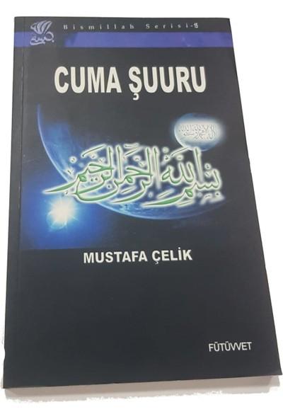 Cuma Şuuru - Mustafa Çelik