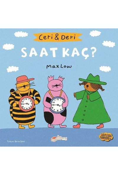Ceri Ve Deri: Saat Kaç? - Max Low