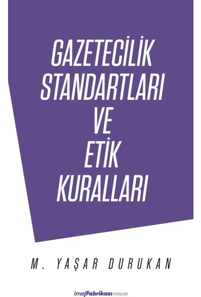 Gazetecilik Standartları ve Etik Kuralları - Mehmet Yaşar Durukan