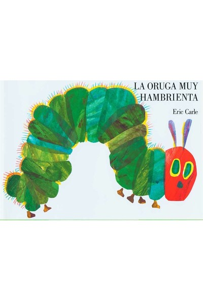La Oruga Muy Hambrienta - Eric Carle