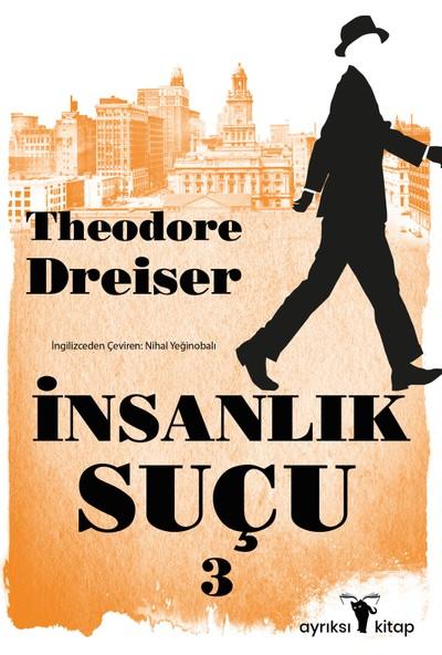 Insanlık Suçu 3 - Theodore Dreiser