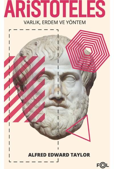 Aristoteles/Varlık, Erdem Ve Yöntem - Alfred Edward Taylor