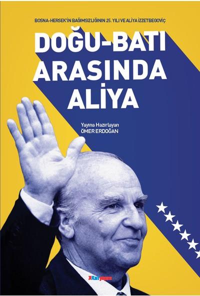 Doğubatı Arasında Aliya - Ömer Erdoğan