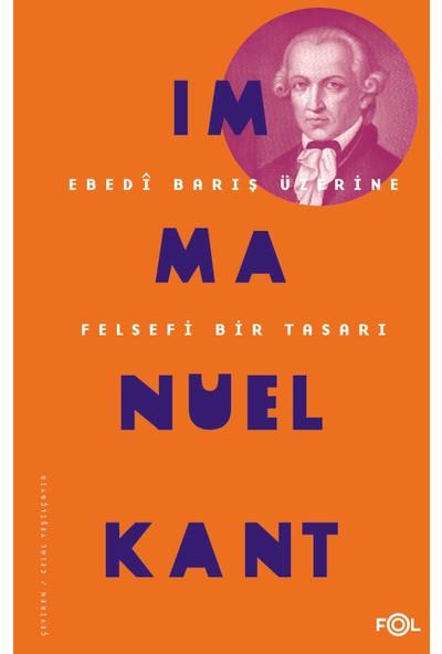 Ebedî Barış Üzerine Felsefi Bir Tasarı - Immanuel Kant