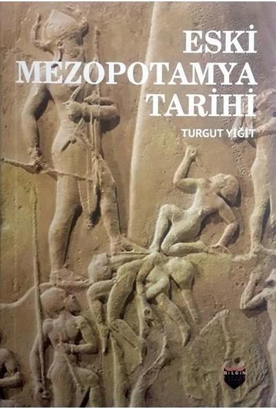 Eski Mezopotamya Tarihi - Turgut Yiğit