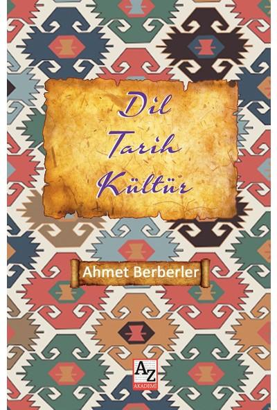 Dil Tarih Kültür - Ahmet Berberler