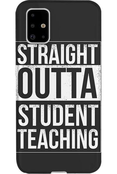 Kılıfland Samsung Galaxy A51 Kılıf A515F Silikon Resimli Kapak Straight Outta Teaching -Stok 706