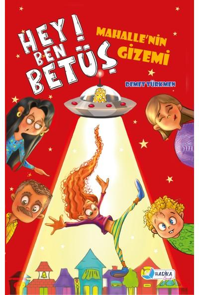 Hey Ben Betüş - Mahallenin Gizemi - Demet Türkmen