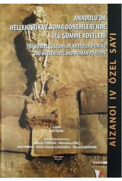 Anadolu'da Hellenistlik Ve Roma Dönemleri'Nde Ölü Gömme Adetleri