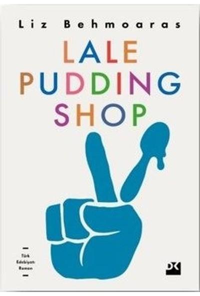 Lale Puddıng Shop - Liz Behmoaras