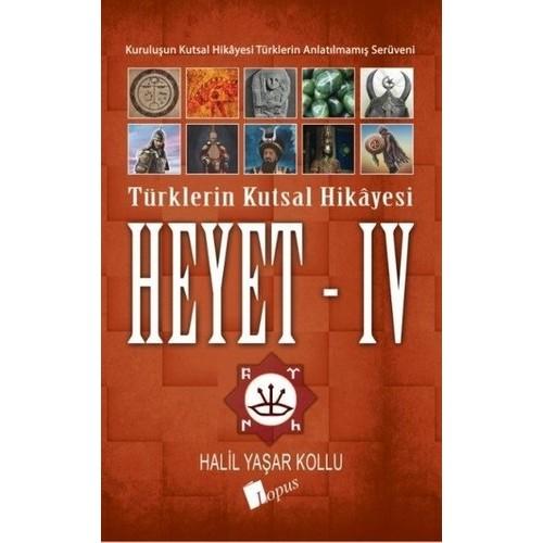 Heyet 4 - Türklerin Kutsal Hikayesi - Halil Yaşar Kollu