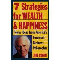 7 Strategies For Wealth & Happiness - Jim Rohn