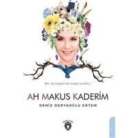 Ah Makus Kaderim - Deniz Deryaoğlu Ertem