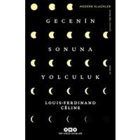 Gecenin Sonuna Yolculuk - Louis Ferdinand Celine