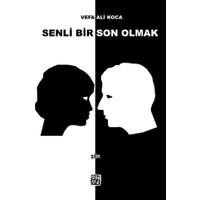 Senli Bir Son Olmak - Vefa Ali Koca