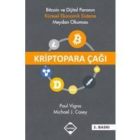 Kriptopara Çağı: Bitcoin Ve Dijital Paranın Küresel Ekonomik - Michael J. Casey
