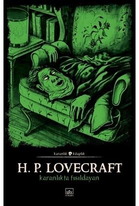 Karanlıkta Fısıldayan - Howard Phillips Lovecraft