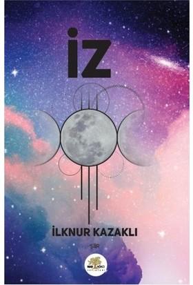 İz - İlknur Kazaklı
