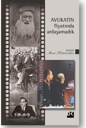 Avukatın Fiyatında Anlaşamadık 2 - Ahmet Kurutluoğlu