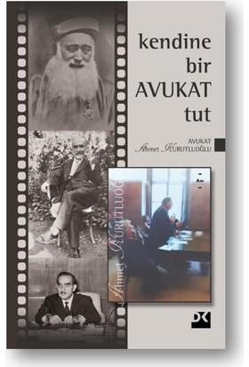 Kendine Bir Avukat Tut - Ahmet Kurutluoğlu
