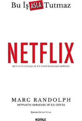 Netflix: Bu İş Asla Tutmaz - Marc Randolph