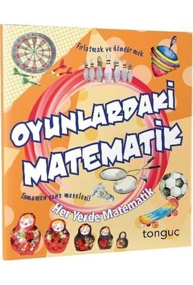 Tonguç Yayınları Her Yerde Matematik Serisi - Oyunlardaki Matematik