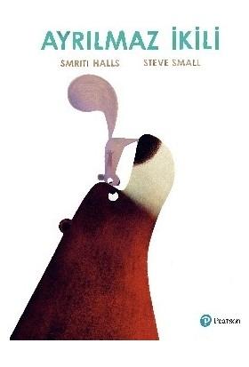 """Ayrılmaz İkili"""" (3+ Yaş Hikaye Kitabı) - Steve Small"""