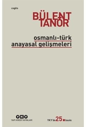 Osmanlı Türk Anayasal Gelişmeler - Bülent Tanör
