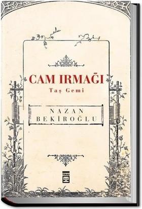 Cam Irmağı Taş Gemi (Bez Cilt - Sert Kapak) - Nazan Bekiroğlu