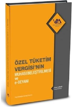 Özel Tüketim Vergisinin Muhasebeleştirilmesi Ve E-Beyanı (Ciltli) - Yusuf Akdağ