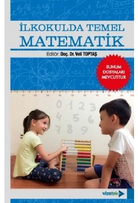İlkokulda Temel Matematik - Veli Toptaş