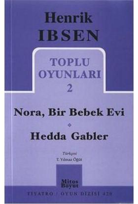 Toplu Oyunları 2: Nora, Bir Bebek Evi - Hedda Gabler-Henrik İbsen