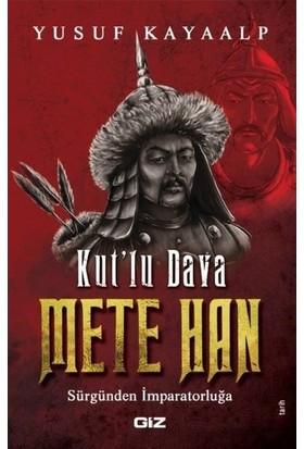 Kut'lu Dava Mete Han - Yusuf Kayaalp
