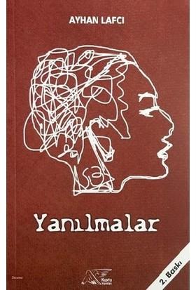 Yanılmalar - Ayhan Lafcı