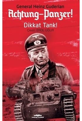 Achtung - Panzer! - Dikkat Tank! - Heinz Guderian
