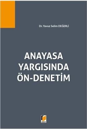 Anayasa Yargısında Ön-Denetim - Yavuz Selim Değerli