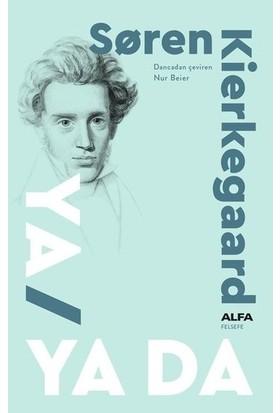 Ya/Ya Da - Søren Kierkegaard