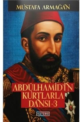 Abdülhamid'İn Kurtlarla Dansı - 3 - Mustafa Armağan