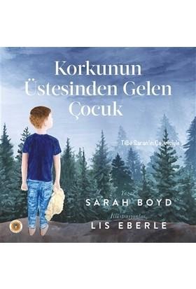 Korkunun Üstesinden Gelen Çocuk - Sarah Boyd