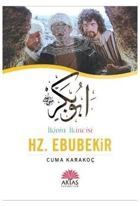 İkinin İkincisi Hz. Ebubekir - Cuma Karakoç