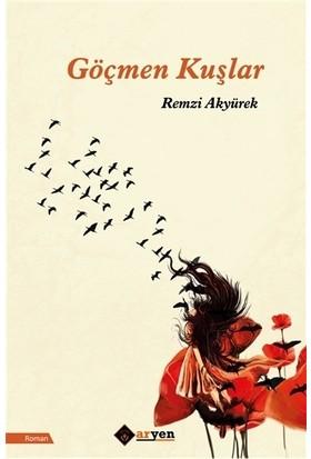 Göçmen Kuşlar - Remzi Akyürek